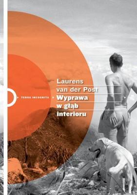 Laurens van der Post - Wyprawa w głąb interioru / Laurens van der Post - Venture to the Interior