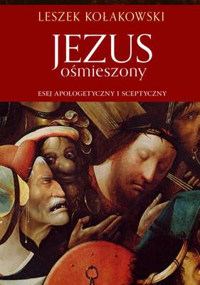 Leszek Kołakowski - Jezus ośmieszony