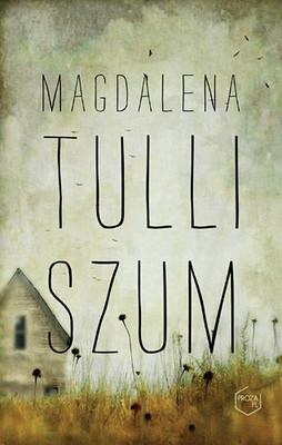 Magdalena Tulli - Szum
