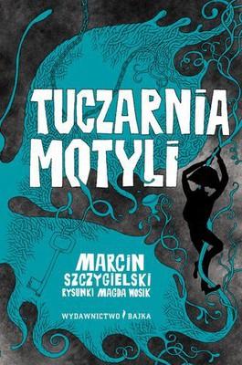 Marcin Szczygielski - Tuczarnia motyli