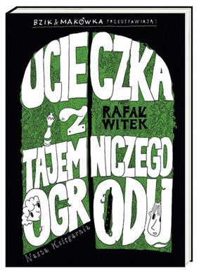 Rafał Witek - Ucieczka z tajemniczego ogrodu