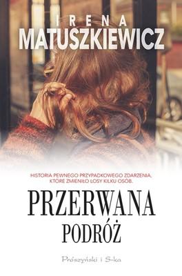 Irena Matuszkiewicz - Przerwana podróż