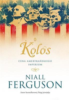Niall Ferguson - Kolos / Niall Ferguson - Colossus
