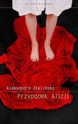 Aleksandra Zielińska - Przypadek Alicji