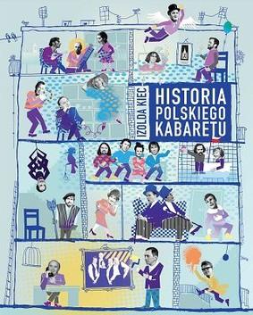 Izolda Kiec - Historia polskiego kabaretu