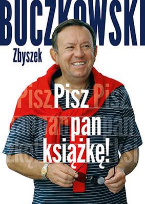 Zbigniew Buczkowski - Pisz pan książkę!