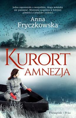 Anna Fryczkowska - Kurort Amnezja