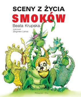 Beata Krupska - Sceny z życia smoków