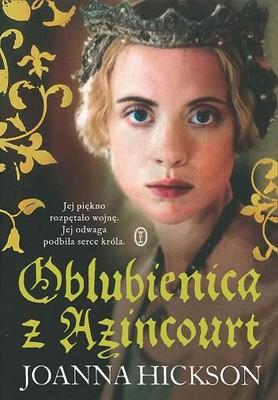 Joanna Hickson -  Oblubienica z Azincourt