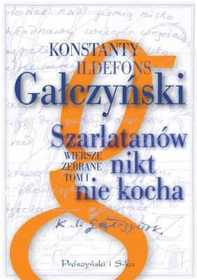 Konstanty Ildefons Gałczyński - Szarlatanów nikt nie kocha. Wiersze zebrane. Tom 1
