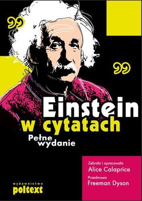 Alice Calaprice - Einstein w cytatach / Alice Calaprice - The Quotable Einstein