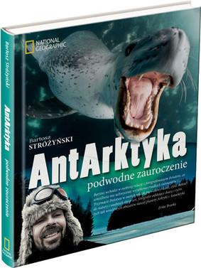 Bartosz Stróżyński - AntArktyka. Podwodne zauroczenie