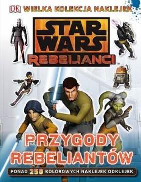 David Fentiman, Sadie Smith - Star Wars Rebelianci. Przygody rebeliantów