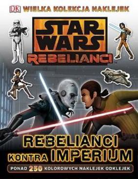 David Fentiman, Sadie Smith - Star Wars Rebelianci. Rebelianci kontra Imperium