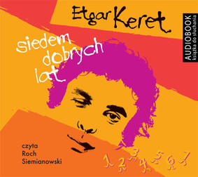 Etgar Keret - Siedem dobrych lat