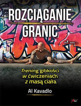 Al Kavadlo - Rozciąganie granic / Al Kavadlo - Stretching your boundaries