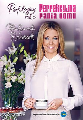 Małgorzata Rozenek - Perfekcyjny rok z Perfekcyjną panią domu