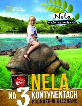 Nela - Nela na 3 kontynentach. Podróże w nieznane
