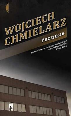 Wojciech Chmielarz - Przejęcie