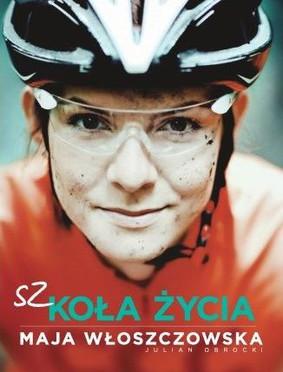 Maja Włoszczowska, Julian Obrocki - Szkoła życia