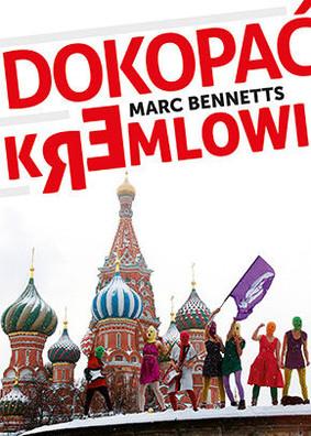 Marc Bennetts - Dokopać Kremlowi / Marc Bennetts - Kicking the Kremlin