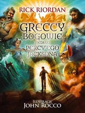 Rick Riordan - Greccy bogowie według Percy'ego Jacksona / Rick Riordan - Percy Jackson's Greek Gods