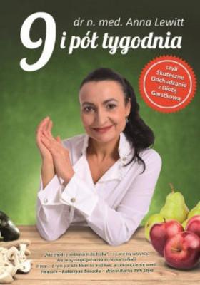 Anna Lewitt - 9 i pół tygodnia czyli skuteczne odchudzanie z dietą garstkową