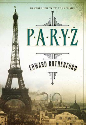 Edward Rutherfurd - Paryż / Edward Rutherfurd - Paris