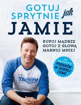 Jamie Oliver - Gotuj sprytnie jak Jamie