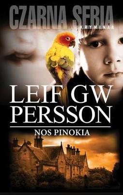 Leif G. W. Persson - Nos Pinokia / Leif G. W. Persson - Den sanna historien om Pinocchios näsa