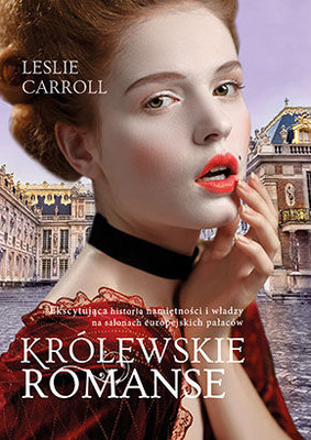 Leslie Carroll - Królewskie romanse / Leslie Carroll - Royal Romances