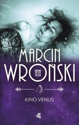 Marcin Wroński - Kino Venus