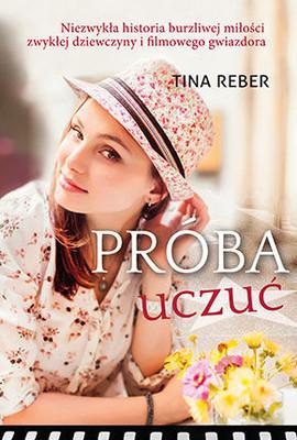 Tina Reber - Próba uczuć / Tina Reber - Love Unrehearsed