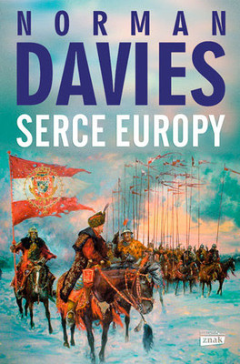 Norman Davies - Serce Europy / Norman Davies - Heart of Europe