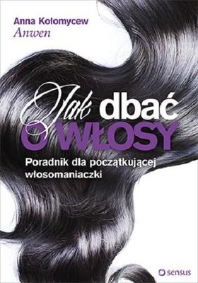 Anna Kołomycew - Jak dbać o włosy