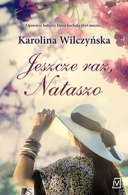Karolina Wilczyńska - Jeszcze raz, Nataszo