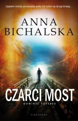 Anna Bichalska - Czarci Most
