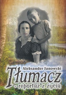 Aleksander Janowski - Tłumacz - reportaż z życia