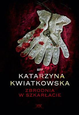 Katarzyna Kwiatkowska - Zbrodnia w szkarłacie