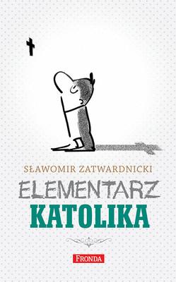 Sławomir Zatwardnicki - Elementarz Katolika