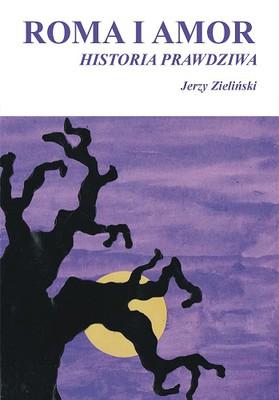 Jerzy Zieliński - Roma i Amor - historia prawdziwa
