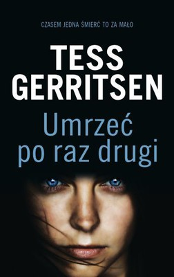 Tess Gerritsen - Umrzeć po raz drugi / Tess Gerritsen - Die Again