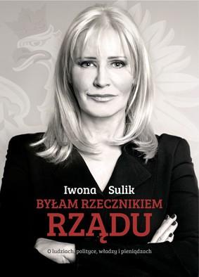 Iwona Sulik - Byłam rzecznikiem rządu