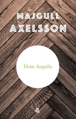 Majgull Axelsson - Dom Augusty / Majgull Axelsson - Slumpvandring