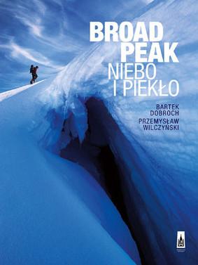 Bartek Dobroch Broad Peak. Niebo i pieklo ebook