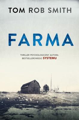 Tom Rob Smith - Farma / Tom Rob Smith - Of the Farm