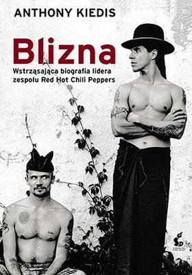 Anthony Kiedis - Blizna / Anthony Kiedis - Scar Tissue