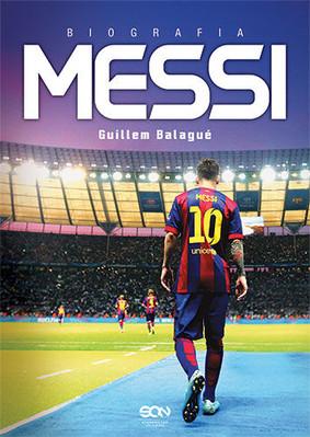 Guillem Balagué - Messi. Biografia / Guillem Balagué - Messi
