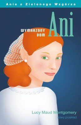 b652dd3540fb1 Lucy Maud Montgomery - Wymarzony dom Ani / Lucy Maud Montgomery - Anne's  House of Dreams