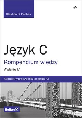 Stephen G. Kochan - Język C. Kompendium wiedzy